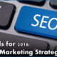 Best SEO Trends for 2016: Improve Your Marketing Strategy